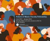 Illustration of people of different genders and skin colors, with text reading Future of Music Faculty Fellowship